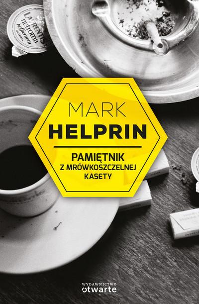 Pamiętnik z mrówkoszczelnej kasety, Mark Helprin