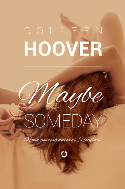Maybe Someday.
