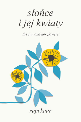 Słońce i jej kwiaty. The Sun and Her Flowers
